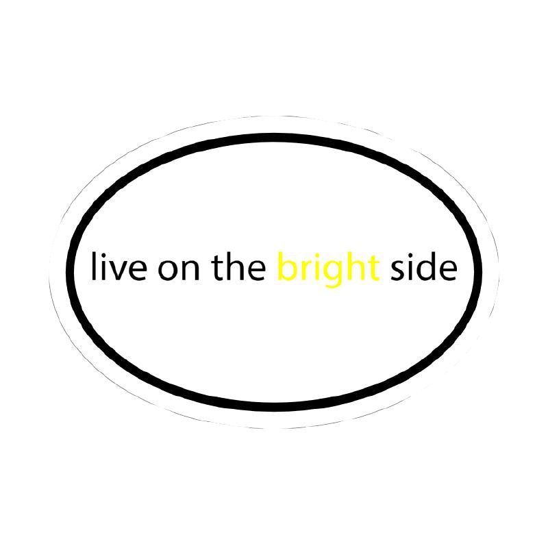 Live On The Bright Side Vinyl Sticker Stickers & Decals