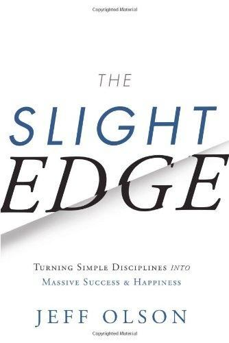 The Slight Edge: Turning Simple Disciplines Into Massive Success And Happiness Book