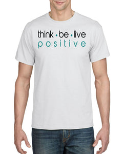 Think Be Live Positive Mens Tee T-Shirts