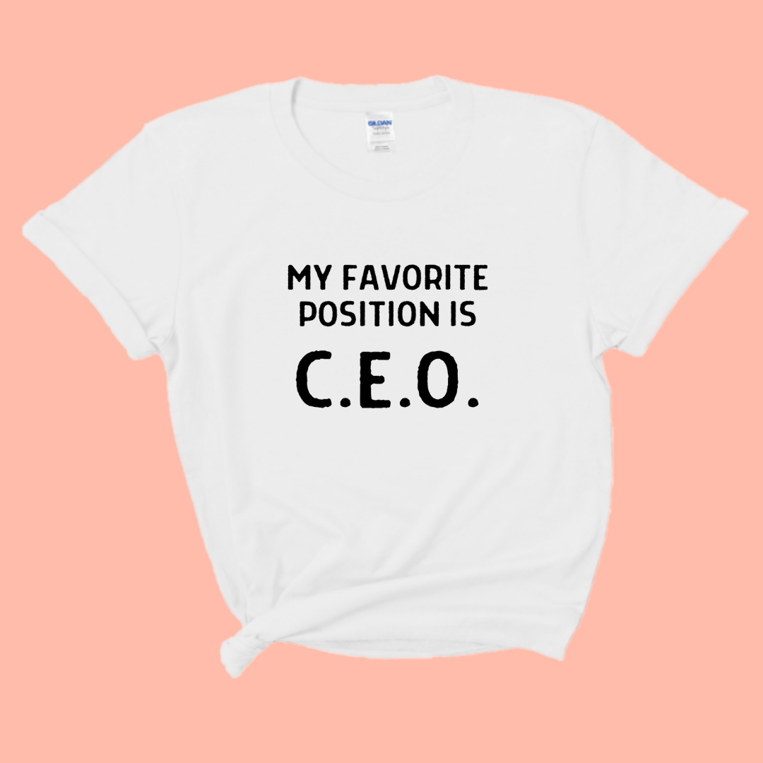 My Favorite Position Is CEO