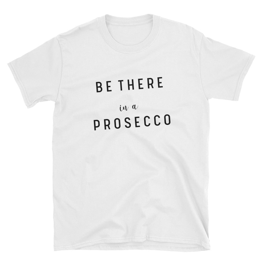 Be There In A Prosecco
