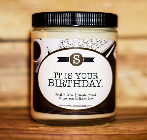 It Is Your Birthday. Dwight Schrute, The Office Inspired Soy Candle