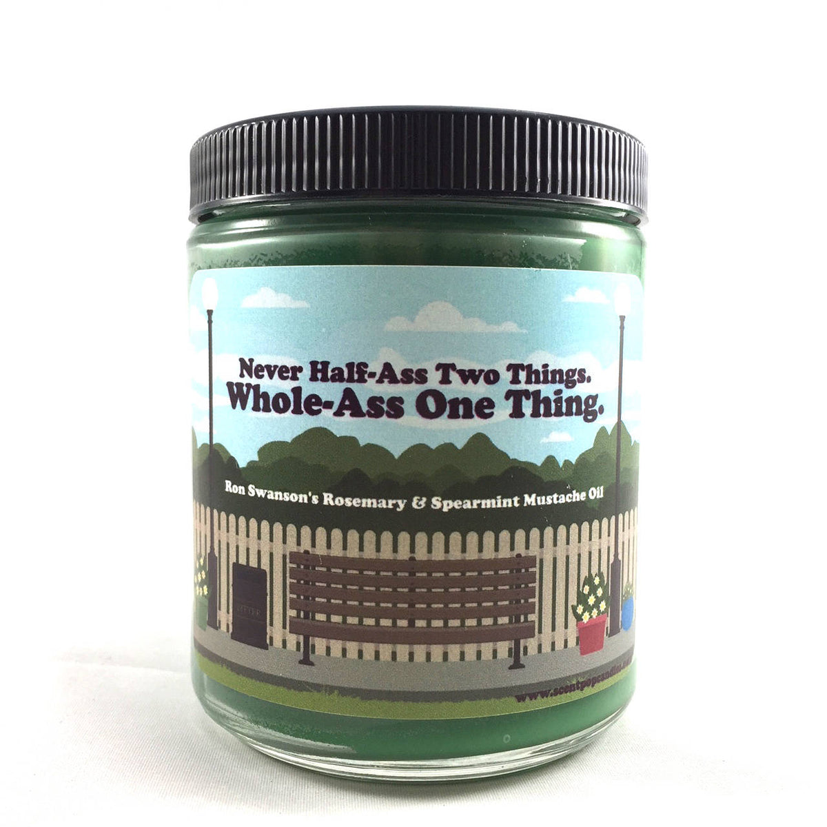 Never Half-Ass Two Things...Ron Swanson, Parks & Rec Inspired Soy Candle