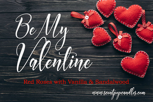 Be My Valentine, 8 oz Soy Candle- Choice of Scent