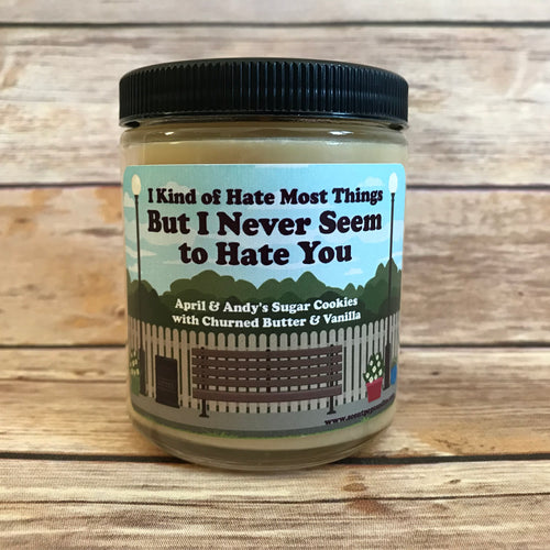 I Never Seem To Hate You, April Ludgate, Parks & Recreation Inspired Soy Candle