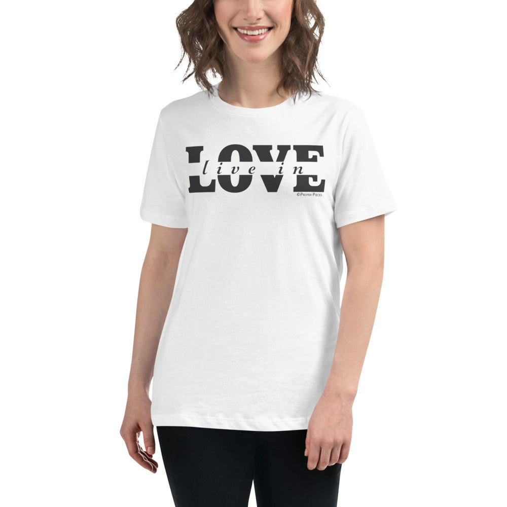 Live In LOVE Women's Relaxed T-Shirt