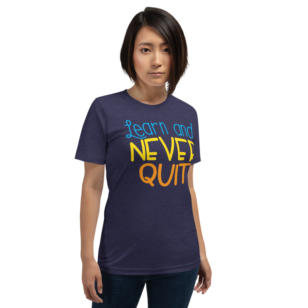 Learn & Never Quit Short-Sleeve Unisex T-Shirt