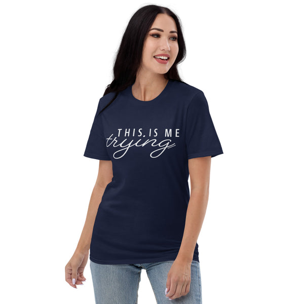 This Is Me Trying Cursive T-Shirt