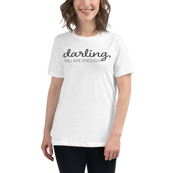 Darling, You Are Enough Women's Relaxed T-Shirt