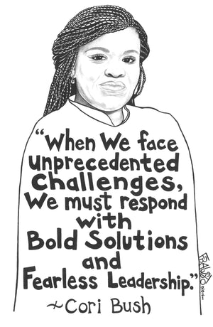 Cori Bush Portrait With Inspirational Quote  Original Drawing By Artist Rick Frausto