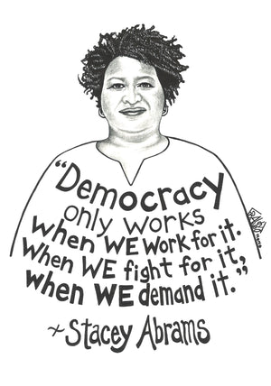 Inspirational Stacey Abrams Portrait With Quote Original Drawing Pen And Ink Illustration By Artist Rick Frausto