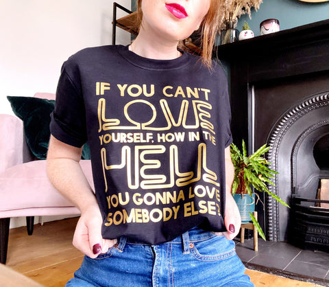 If You Can't Love Yourself... - Unisex Fit T-Shirt-All Products-Kelham Print