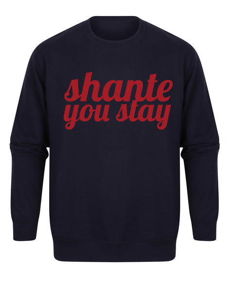 Shante You Stay - Unisex Fit Sweater-All Products-Kelham Print