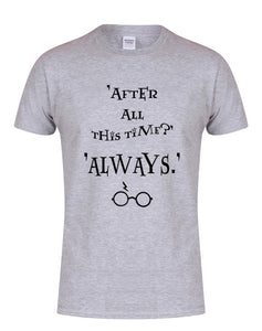 After All This Time?... Always - Grey - Unisex T-Shirt-Leoras Attic-Kelham Print