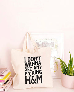 I Don't Wanna See any F*cking H&M - Large Canvas Tote Bag-All Products-Kelham Print