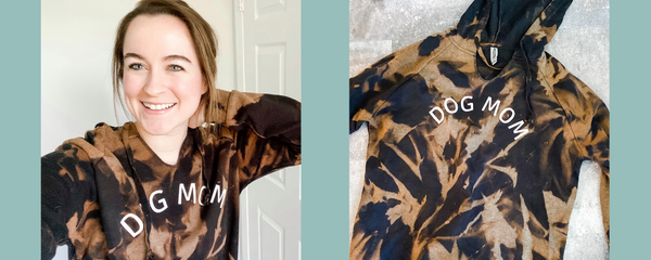 I bleach dyed my favorite hoodie from The Dog Mom co shop!