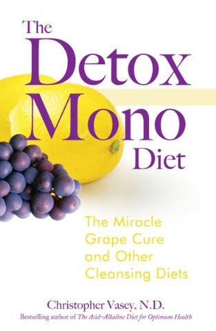 The Detox Mono Diet: The Miracle Grape Cure and Other Cleansing Diets - Holistically Heights