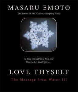 Love Thyself: The Message from Water III - Holistically Heights