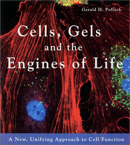 Cells, Gels and the Engines of Life - Holistically Heights