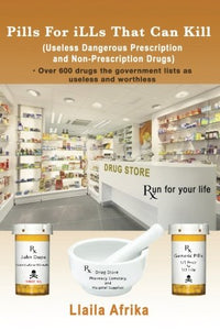 Pills For iLLs That Can Kill: (Useless and Dangerous Prescription and Non-Prescription Drugs) - Holistically Heights