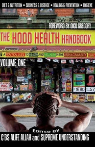 The Hood Health Handbook: A Practical Guide to Health and Wellness in the Urban Community (Volume One) - Holistically Heights