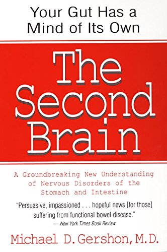 The Second Brain: A Groundbreaking New Understanding of Nervous Disorders of the Stomach and Intestine - Holistically Heights