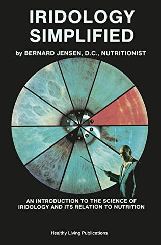 Iridology Simplified: An Introduction to the Science of Iridology and Its Relation to Nutrition - Holistically Heights
