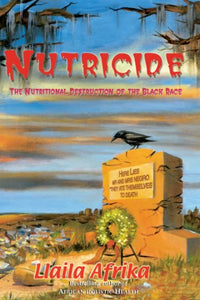 Nutricide: The Nutritional Destruction of the Black Race - Holistically Heights