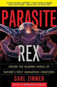 Parasite Rex: Inside the Bizarre World of Nature's Most Dangerous Creatures - Holistically Heights