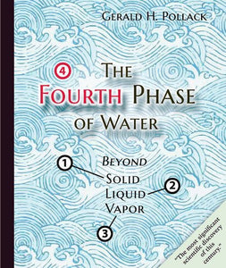 The Fourth Phase of Water: Beyond Solid, Liquid, and Vapor - Holistically Heights