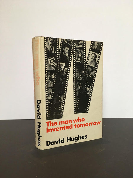 HUGHES, David | The Man Who Invented Tomorrow (Signed Presentation Copy)