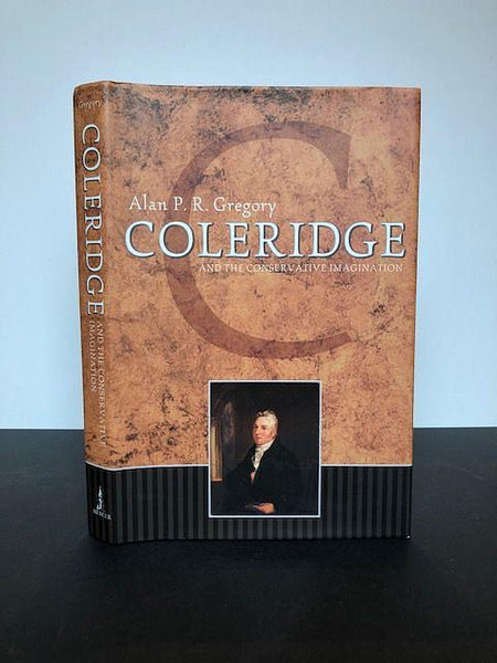 GREGORY, Alan | Coleridge And The Conservative Imagination