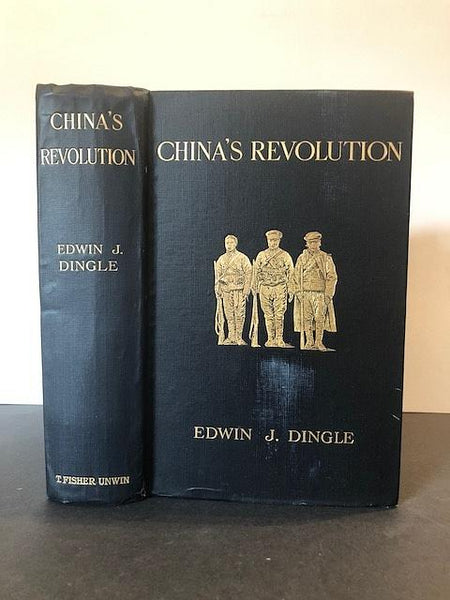 DINGLE, Edwin John (1881-1972) | CHINA'S REVOLUTION 1911 - 1912 (SIGNED COPY)