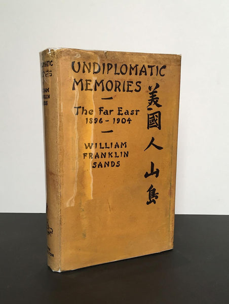 SANDS, William Franklin (1874-1946) | Undiplomatic Memories The Far East 1896 - 1904