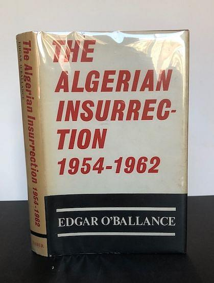 O'BALLANCE, Edgaar | THE ALGERIAN INSURRECTION, 1954-1962
