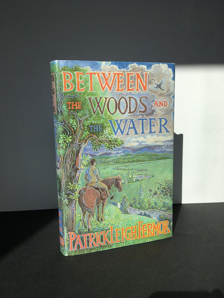 FERMOR, Patrick Leigh | BETWEEN THE WOODS AND THE WATER