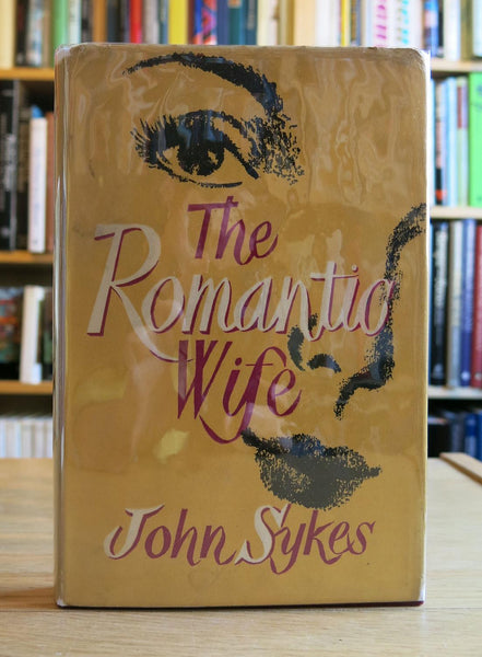 SYKES, John | THE ROMANTIC WIFE (SIGNED COPY)