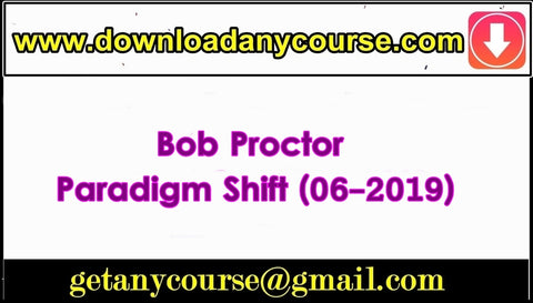 Bob Proctor – Paradigm Shift (06-2019)