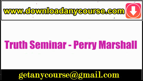 Truth Seminar - Perry Marshall