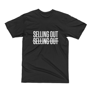 Selling Out Not Selling Out Tee