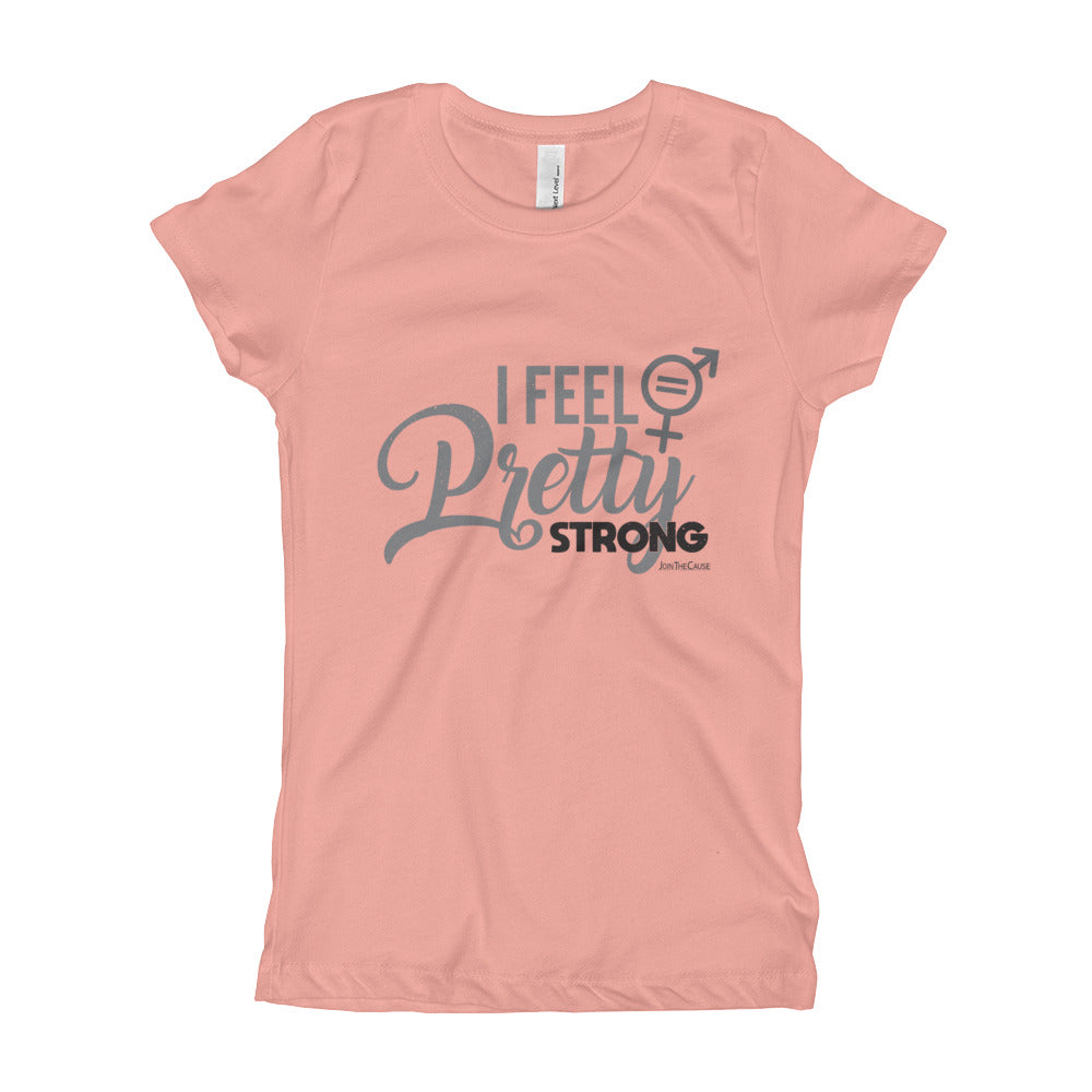 I Feel Pretty Strong - Youth Girl's Tee