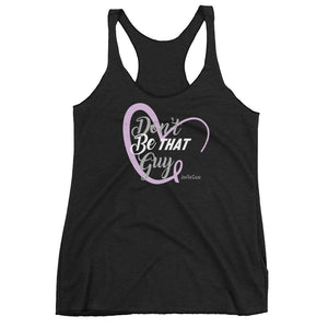 Don't Be That Guy - Women's Racerback Tank