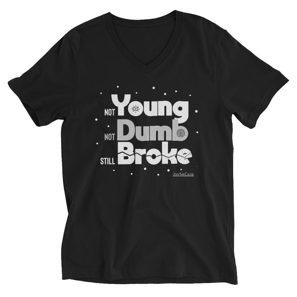 not Young, not Dumb, still Broke - V-neck Tee