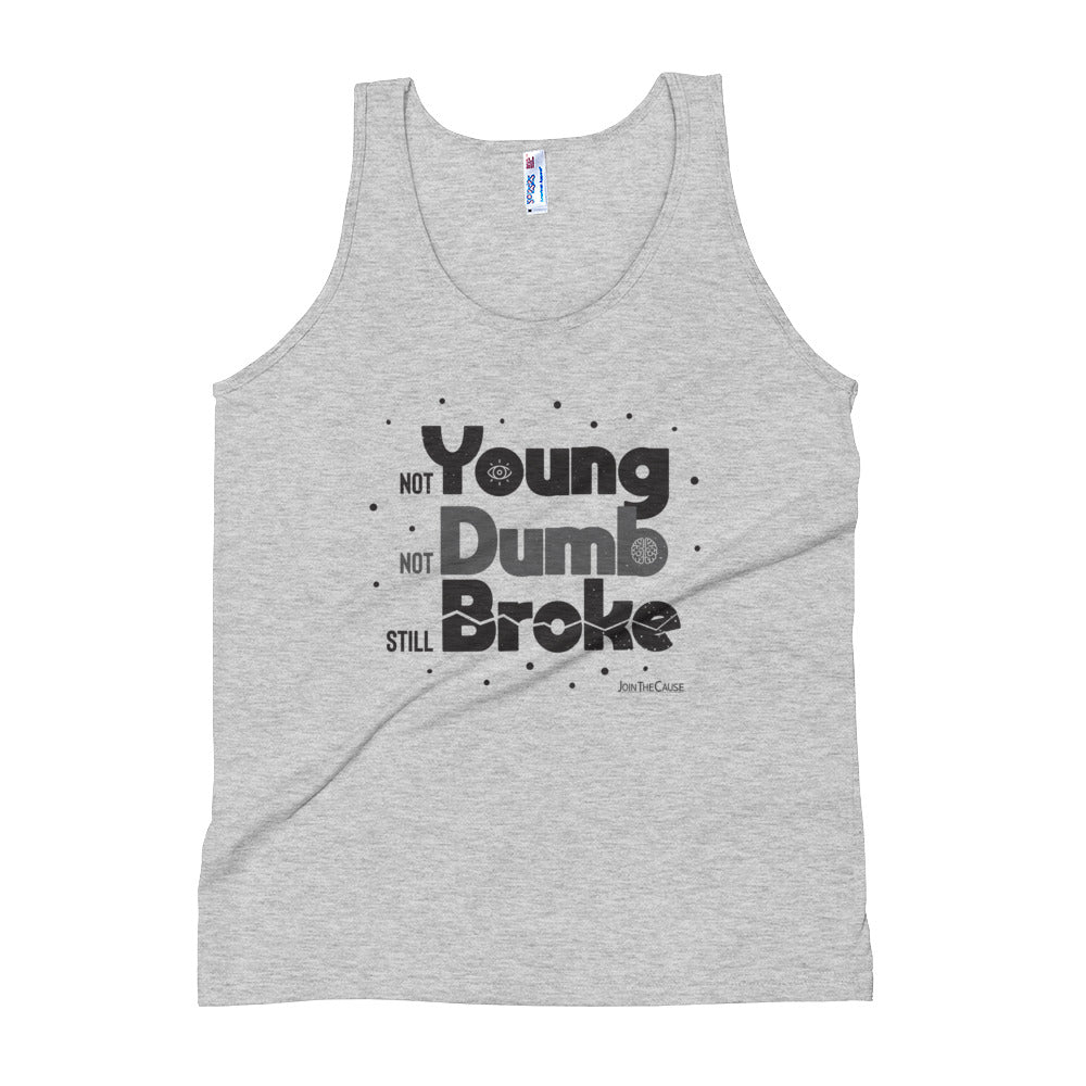 not Young, not Dumb, still Broke - Tri-blend Tank