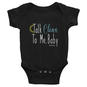 Talk Clean To Me, Baby - Infant Onesie