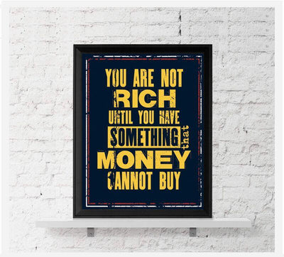 You Are Not Rich Canvas Wall Art