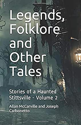 Legends, Folklore and Other Tales- Stories of a Haunted Stittsville Volume 2 - 2019