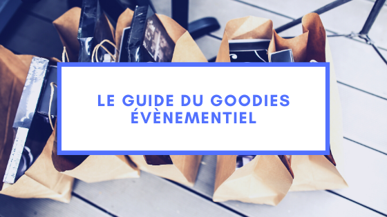 Le guide du goodies évènementiel
