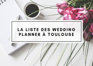 Les wedding planner à Toulouse