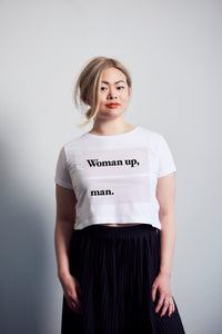 Woman up, man. (Crop & Regular fit)